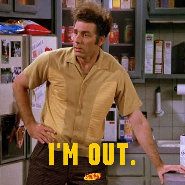 Image result for kramer i'm out
