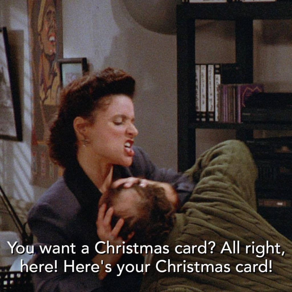 Seinfeld Christmas.You Want A Christmas Card Here S Your Christmas Card